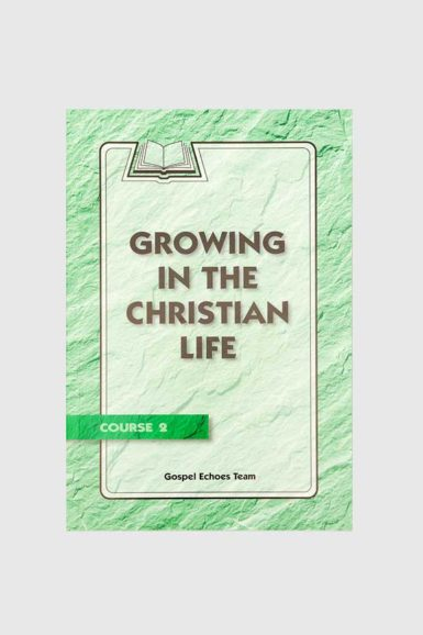 gospel echoes growing in the christian life